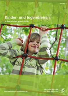 Kinder- und Jugendreisen in Brandenburg und Berlin 2013/2014