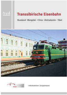 Transsibirische Eisenbahn Individual- und Gruppenreisen 2014