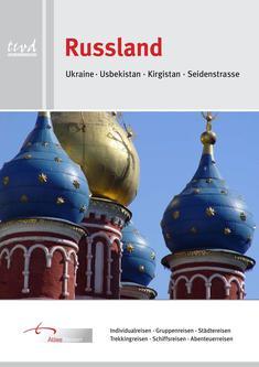 Reisen nach Russland / Ukraine/ Usbekistan/ Kirgistan / Seidenstrasse 2014