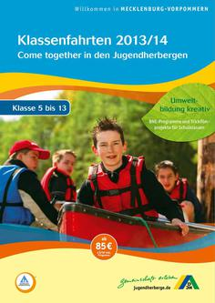 Klasse 5-13: Klassenfahrten 2013/2014 - Come together in den Jugendherbergen