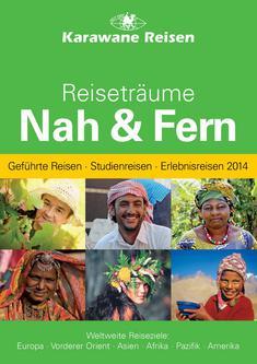 Reiseträume Nah & Fern - Geführte Reisen, Studienreisen, Erlebnisreisen 2014