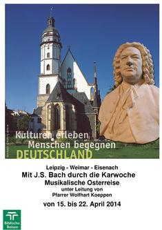 Mit J. S. Bach durch die Karwoche Musikalische Osterreise im April 2014