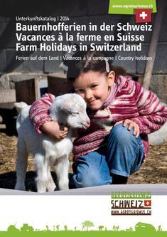 Unterkunftskatalog Bauernhofferien in der Schweiz 2014