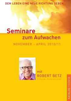 Seminare mit Robert Betz November 2010 - April 2011