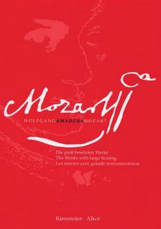 Mozart: Die groß besetzten Werke