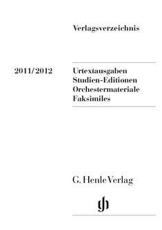 Verlagsverzeichnis 2011/2012 Urtextausgaben, Studien-Editionen, Orchestermateria